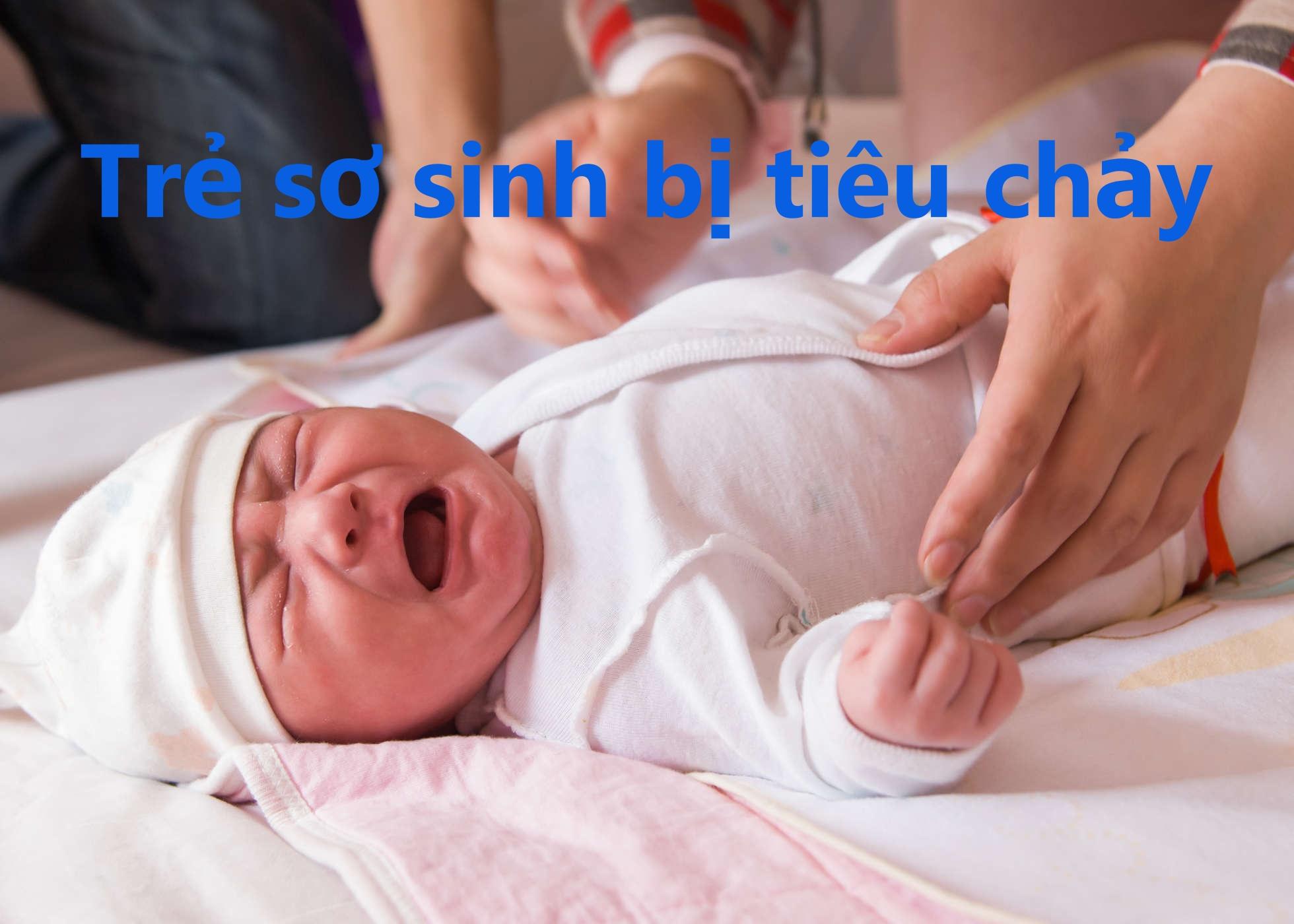 Trẻ sơ sinh bị tiêu chay